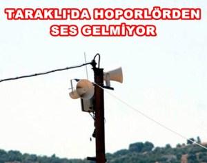 Taraklı'da Hoporlör'den Ses Gelmiyor
