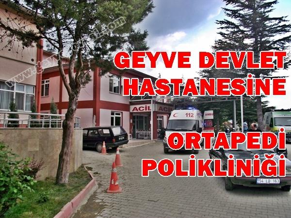 Geyve Hastanesi Ortopedi Polikliniği Hizmeti Vermeye Başladı.