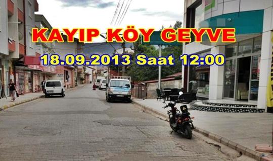 Kayıp Köy Geyve 18.09.2013 Saat 12:00