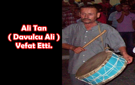Namı Diyar Davulcu Ali Vefat Etti